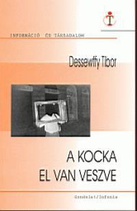 Dessewffy Tibor - A kocka el van veszve