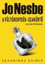 Jo Nesbo - A féltékenység-szakértő és más történetek