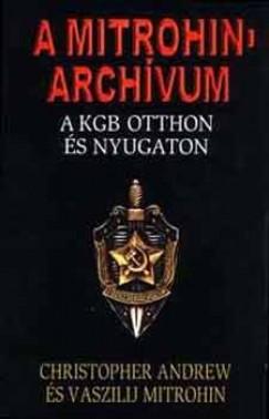Christopher Andrew - Vaszilij Mitrohin - A Mitrohin-archívum