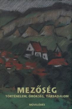 Keszeg Vilmos  (Szerk.) - Szabó Zsolt  (Szerk.) - Mezőség - Történelem, örökség, társadalom