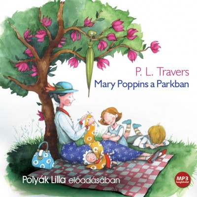 Pamela Lyndon Travers - Polyák Lilla - Mary Poppins a Parkban - Hangoskönyv - MP3