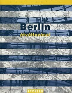 Kerékgyártó Béla  (Szerk.) - Berlin átváltozásai