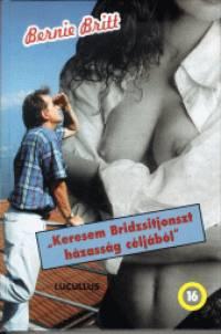 Bernie Britt - Keresem Bridzsitjonszt házasság céljából