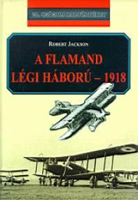 Robert Jackson - A flamand légi háború - 1918