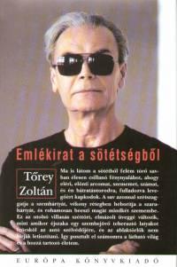 Tőrey Zoltán - Emlékirat a sötétségből
