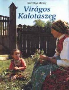Kútvölgyi Mihály - Virágos Kalotaszeg