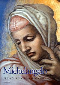 Marcia Hall - Michelangelo freskói a Sixtus-kápolnában