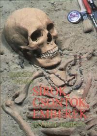 Kiszely István - Sírok, csontok, emberek (és egy ember)