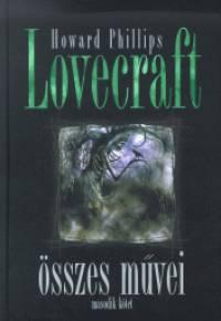 Howard Phillips Lovecraft - Howard Phillips Lovecraft összes művei - Második kötet
