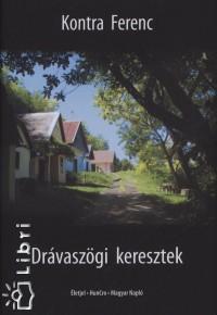 Kontra Ferenc - Drávaszögi keresztek