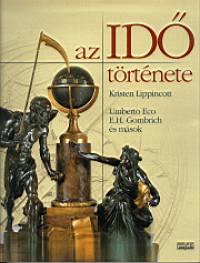 Umberto Eco - Ernst H. Gombrich - Kristen Lipincott - Az idő története