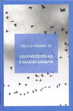 Jálics Ferenc Sj - Lelkivezetés az evangéliumban