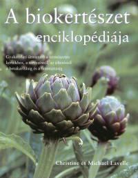 Michael Lavelle - Christine Lavelle - A biokertészet enciklopédiája