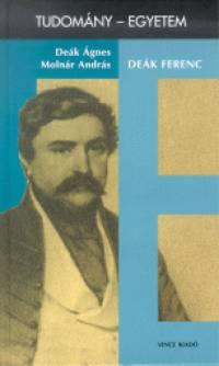 Deák Ágnes - Molnár András - Deák Ferenc