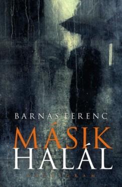 Barnás Ferenc - Másik halál