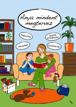 Csányi Andrea - Anya mindent megtervez (rajzos)