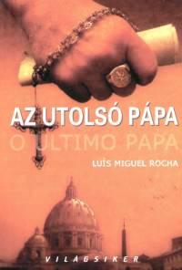 Luíz Miguel Rocha - Az utolsó pápa