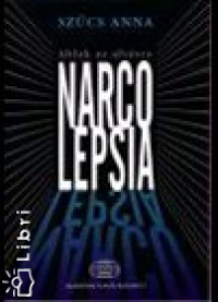 Szűcs Anna - Narcolepsia - Ablak az alvásra