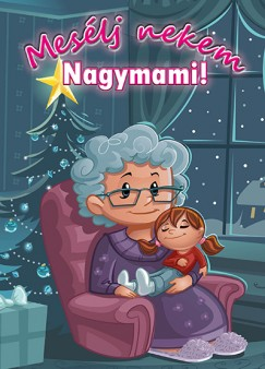 Gálik Margit - Gálik Margit  (Vál.) - Mesélj nekem Nagymami!