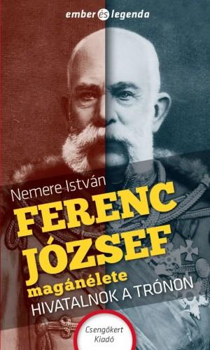 Nemere Istv�n - Ferenc J�zsef mag�n�lete