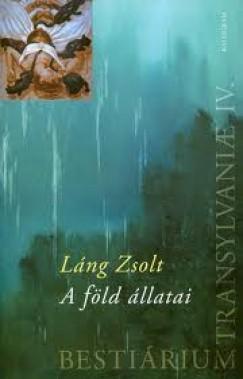 Láng Zsolt - Bestiárium Transilvaniae IV. - A föld állatai