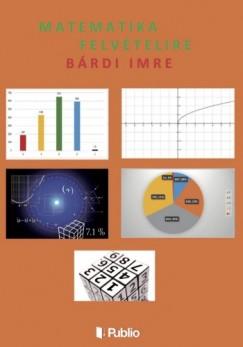 Imre Bárdi - Matematika felvételire