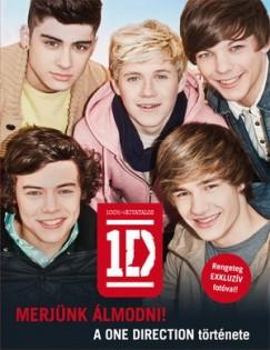 One Direction - Merjünk álmodni! - A One Direction története - Keménytábla