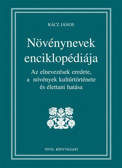 Rácz János - Kiss Gábor  (Szerk.) - Növénynevek enciklopédiája