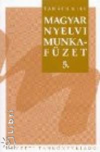 Takács Etel - Magyar nyelvi munkafüzet 5.o.