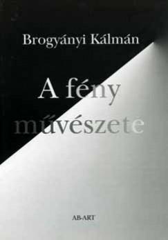 Brogyányi Kálmán - A fény művészete