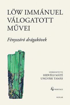 Hidvégi Máté  (Szerk.) - Ungvári Tamás  (Szerk.) - Löw Immánuel válogatott művei II.