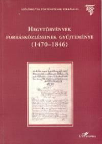 Égeto Melinda  (Szerk.) - Hegytörvények forrásközléseinek gyűjteménye