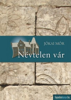 Jókai Mór - Névtelen vár