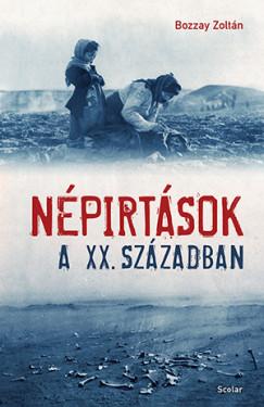 Bozzay Zoltán - Népirtások a XX. században