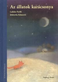 Dubravka Kolanovic - Ladislav Pavlik - Az állatok karácsonya