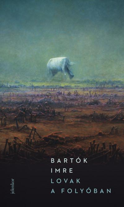 Bartók Imre - Lovak a folyóban