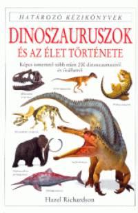 Hazel Richardson - Dinoszauruszok és az élet története - Határozó kézikönyvek