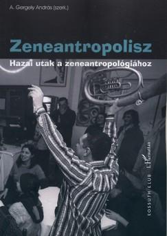 A. Gergely András  (Szerk.) - Zeneantropolisz