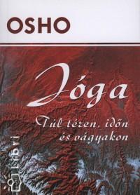 Osho - Jóga - Túl téren, időn és vágyakon