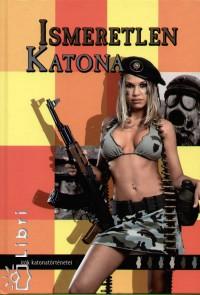 Kukorelly Endre  (Szerk.) - Ismeretlen Katona