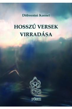 Csáky Zoltán - Döbrentei Kornél - Hosszú versek Virradása