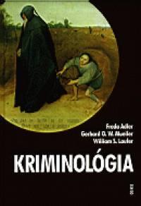 Freda Adler - William S. Laufer - Gerhard O. W. Mueller - Kriminológia