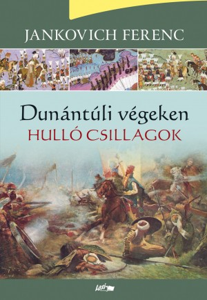 Jankovich Ferenc - Dun�nt�li v�geken - Hull� csillagok