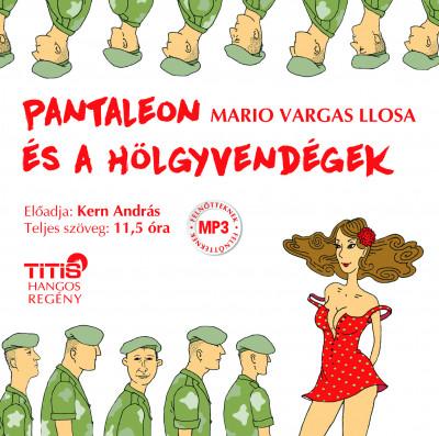 Mario Vargas Llosa - Kern András - Pantaleon és a hölgyvendégek - hangoskönyv