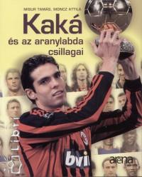 Misur Tamás - Moncz Attila - Kaká és az aranylabda csillagai