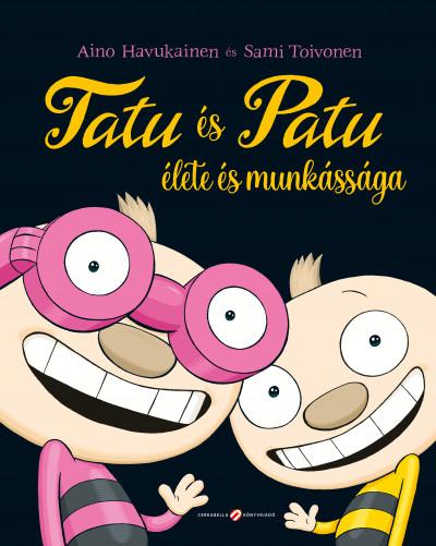 Aino Havukainen - Sami Toivonen - Tatu és Patu élete és munkássága