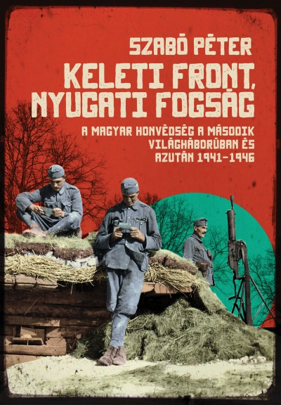 Szabó Péter - Keleti front, nyugati fogság