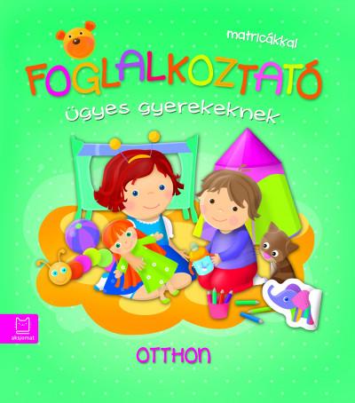 Joanna Kuryjak - Foglalkoztató ügyes gyerekeknek - Otthon