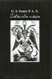G. S. Frater P. A. X., - Sátánista mágia