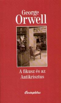 George Orwell - A fikusz és az Antikrisztus